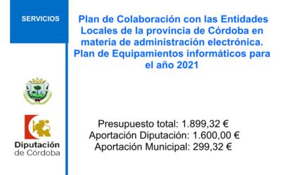 Plan de Colaboración con las Entidades Locales de la provincia de Córdoba en materia de administración electrónica. Plan de Equipamientos informáticos para el año 2021